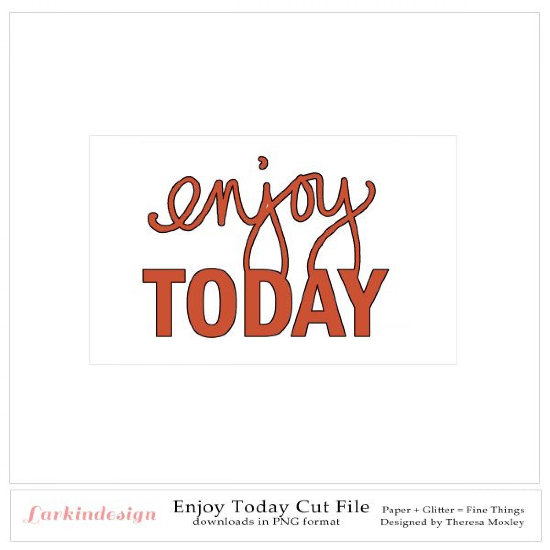 Enjoy Today Digital Cut File
