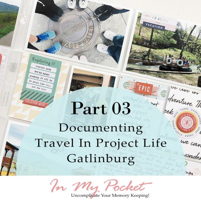 Larkindesign 2019 Project Life | Gatlinburg Process Video | Documenting Travel In Project Life Part 03