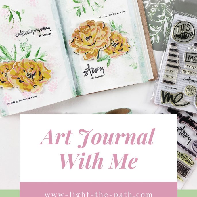 Light The Path Art Journal Volume 04 Layout 07 | Embracing My Story