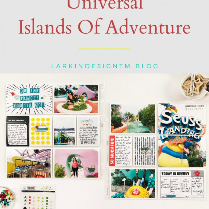 Larkindesign Disney 2020 Scrapbook Album | Documenting Universal | Seuss Landing