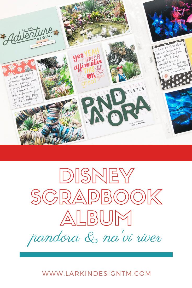 Disney 2020 Scrapbook Album   Documenting Pandora & Na'vi River Journey