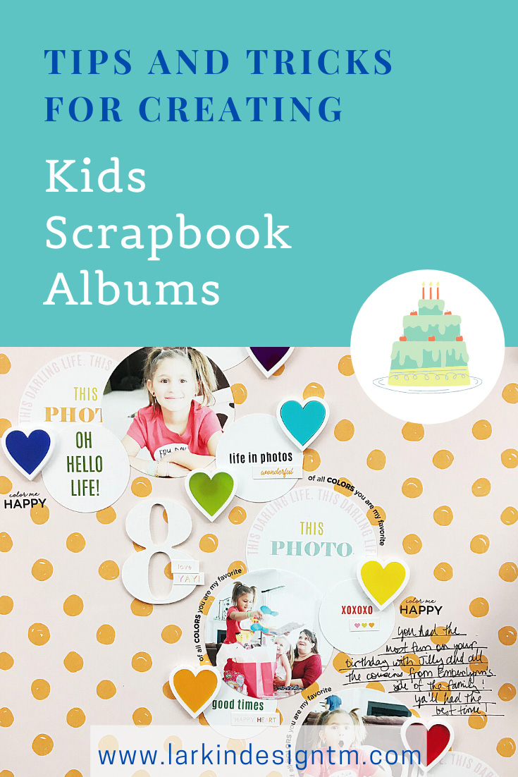 Larkindesign Kids Scrapbook Albums Project | Natalie's 8th Birthday