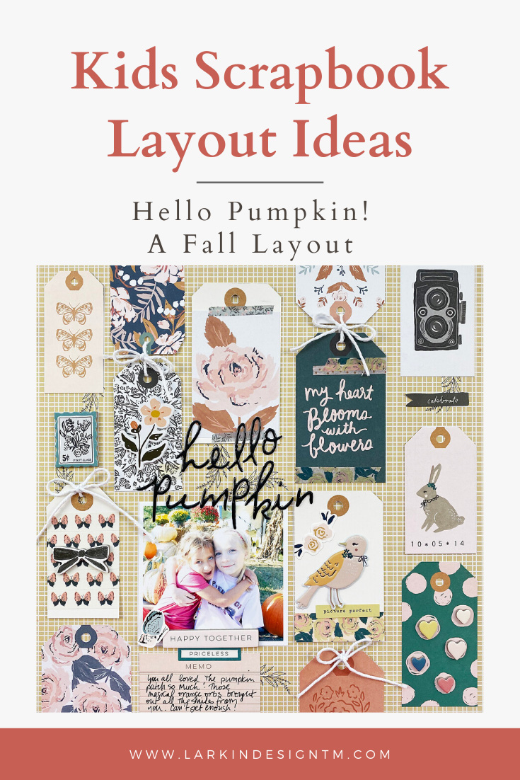 Larkindesign Kids Scrapbook Albums | Emberlynn Edition | Hello Pumpkin
