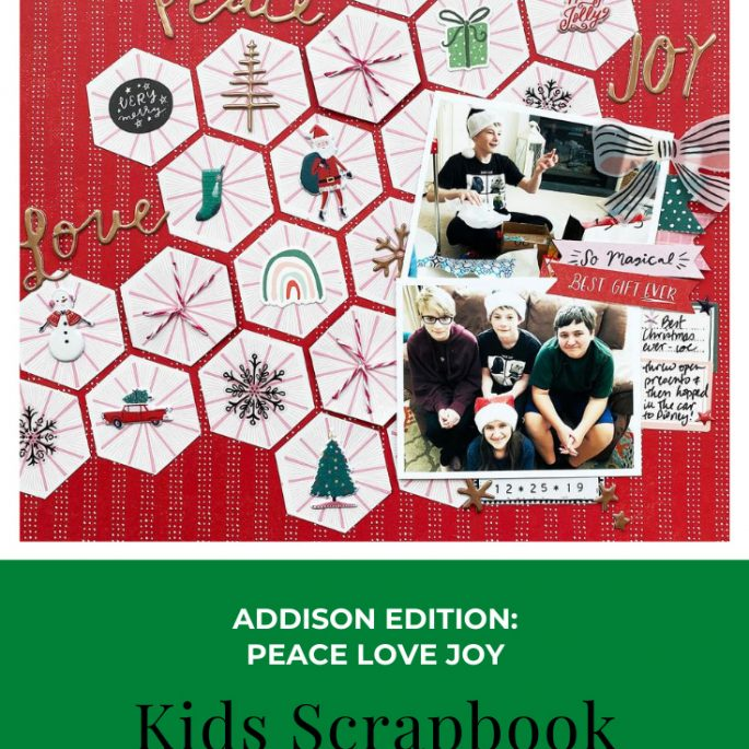 Kids Scrapbook Album Projects | Addison Edition Peace Love Joy