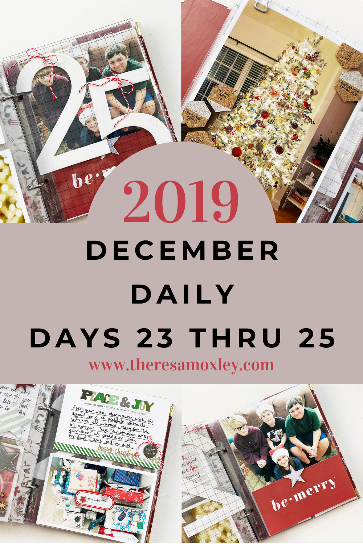 December Daily 2019 | Days 23 Thru 25 Finishing Up!