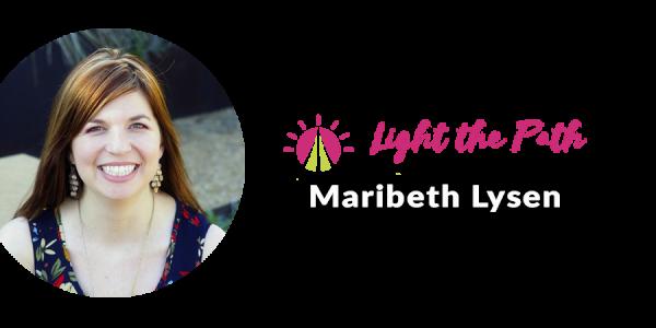 Light The Path Design Team Member Maribeth Lysen