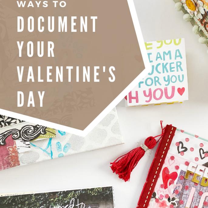 Five Fun Ways to Document Valentine's Day!!!