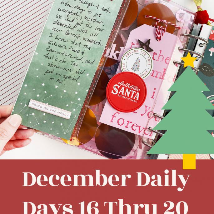 December Daily 2020 Days 16 Thru 20